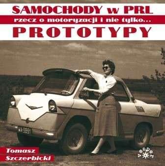 Prototypy._Samochody_w_PRL._Rzecz_o_motoryzacji_i_nie_tylko