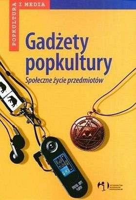 Gadzety_popkultury._Spoleczne_zycie_przedmiotow
