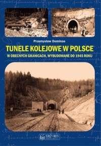 Tunele_kolejowe_w_Polsce_w_obecnych_granicach__wybudowane_do_1945