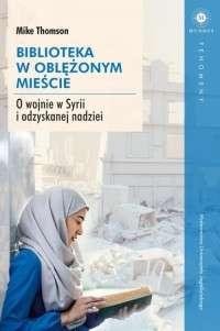 Biblioteka_w_oblezonym_miescie._O_wojnie_w_Syrii_i_odzyskanej_nadziei