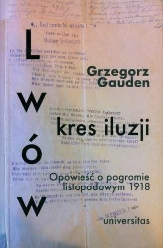 Lwow._Kres_iluzji._Opowiesc_o_pogromie_listopadowym_1918