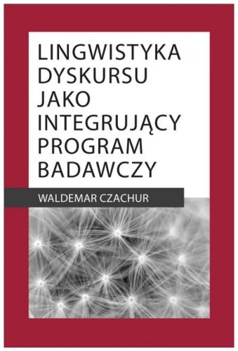 Lingwistyka_dyskursu_jako_integrujacy_program_badawczy
