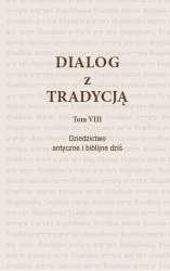 Dialog_z_tradycja__t._VIII__Dziedzictwo_antyczne_i_biblijne_dzis