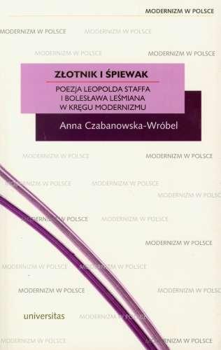 Zlotnik_i_spiewak._Poezja_Leopolda_Staffa_i_Boleslawa_Lesmiana_w_kregu_modernizmu