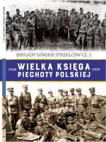 Brygady_gorskie_strzelcow_cz._2._Wielka_ksiega_piechoty_polskiej_1918_1939__t._53