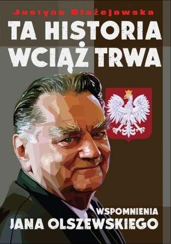 Ta_historia_wciaz_trwa._Wspomnienia_Jana_Olszewskiego
