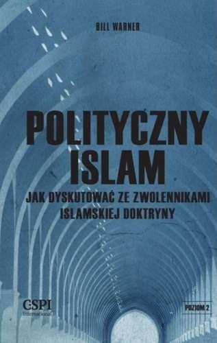 Polityczny_islam._Jak_dyskutowac_ze_zwolennikami_islamskiej_doktryny
