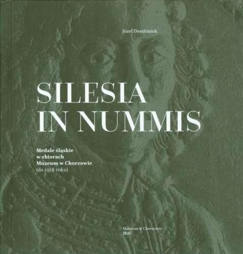 Silesia_in_nummis._Medale_slaskie_w_zbiorach_Muzeum_w_Chorzowie__do_1918_roku_