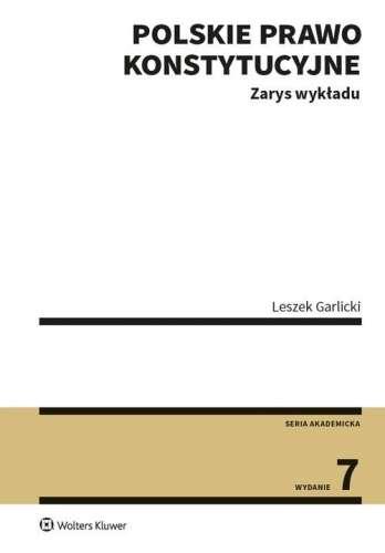 Polskie_prawo_konstytucyjne._Zarys_wykladu._Wyd._7
