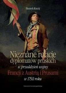Nieznane_relacje_dyplomatow_pruskich_w_przeddzien_wojny_Francji_z_Austria_i_Prusami_w_1792_roku