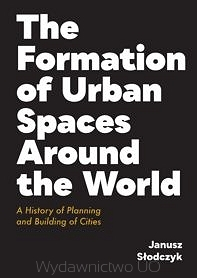 The_Formation_of_Urban_Spaces_Around_the_World._A_History_of_Planning_and_Building_of_Cities