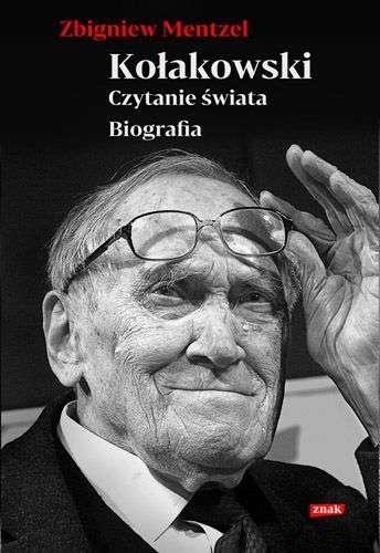 Kolakowski._Czytanie_swiata._Biografia
