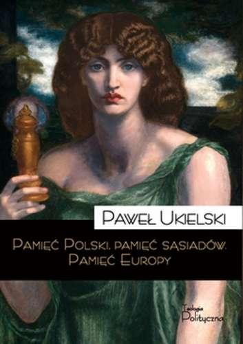 Pamiec_Polski__pamiec_sasiadow._Pamiec_Europy