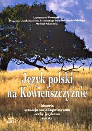 Jezyk_polski_na_Kowienszczyznie._Historia__sytuacja_socjolingwistyczna__cechy_jezykowe__teksty