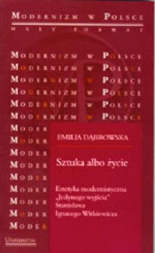 Sztuka_albo_zycie._Estetyka_modernistyczna__Jedynego_wyjscia__Stanislawa_Ignacego_Witkiewicza