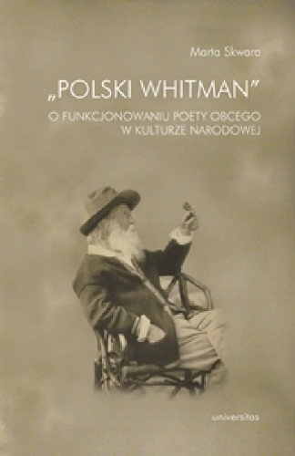 Polski_Whitman._O_funkcjonowaniu_poety_obcego_w_kulturze_narodowej