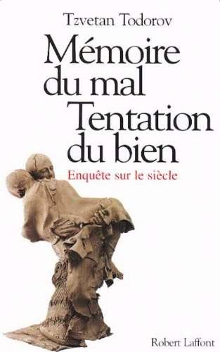 Memoire_du_mal_Tentation_du_bien._Enquete_sur_le_siecle