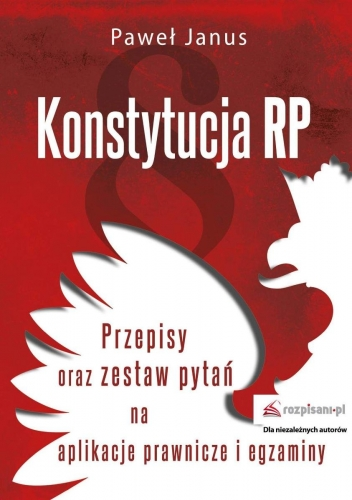 Konstytucja_RP._Przepisy_oraz_zestaw_pytan_na_aplikacje_prawnicze_i_egzaminy