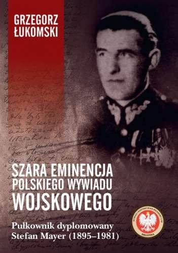 Szara_eminencja_polskiego_wywiadu_wojskowego._Pulkownik_dyplomowany_Stefan_Mayer__1895_1981_