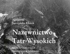 Nazewnictwo_Tatr_Wysokich._Konceptualizacja_przestrzeni_gorskiej