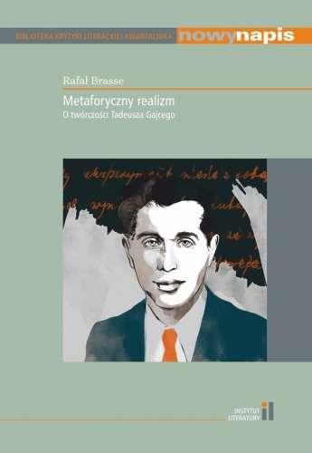 Metaforyczny_realizm._O_tworczosci_Tadeusza_Gajcego