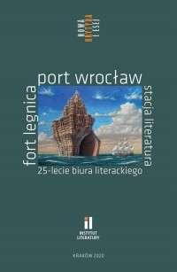 Fort_Legnica__Port_Wroclaw__Stacja_literatura._25_lecie_biura_literackiego