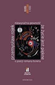 Niewyrazna_pewnosc__ze_zycie_jest_piekne._O_poezji_Romana_Honeta
