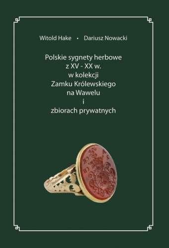 Polskie_sygnety_herbowe_z_XV_XX_w._w_kolekcji_Zamku_Krolewskiego_na_Wawelu_i_zbiorach_prywatnych