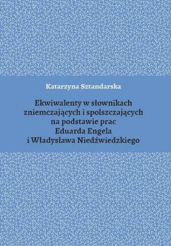 Ekwiwalenty_w_slownikach_zniemczajacych_i_spolszczajacych_na_podstawie_prac_Eduarda_Engela_i_Wladyslawa_Niedzwiedzkiego