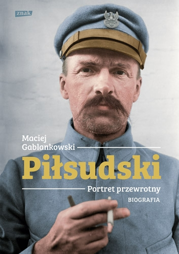Pilsudski._Portret_przewrotny._Biografia