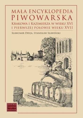 Mala_encyklopedia_piwowarska_Krakowa_i_Kazimierza_w_wieku_XVI_i_pierwszej_polowie_wieku_XVII_Kopia