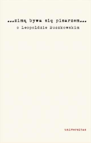 ...zima_bywa_sie_pisarzem..._O_Leopoldzie_Buczkowskim