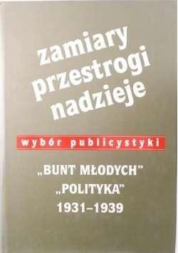 Zamiary__przestrogi__nadzieje._Wybor_publicystyki.__Bunt_mlodych____Polityka_._1931_1939