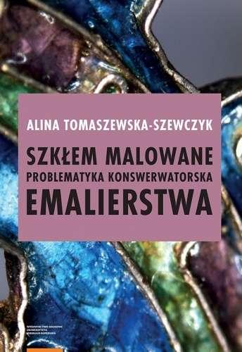 Szklem_malowane._Problematyka_konserwatorska_emalierstwa