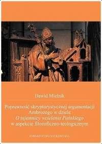 Poprawnosc_skrypturystycznej_argumentacji_Ambrozego_w_dziele_O_tajemnicy_wcielenia_Panskiego_w_aspekcie_filozoficzno_teologicznym