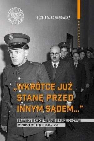 Wkrotce_juz_stane_przed_innym_sadem..._Prawnicy_II_Rzeczypospolitej_represjonowani_w_Polsce_w_latach_1944_1956