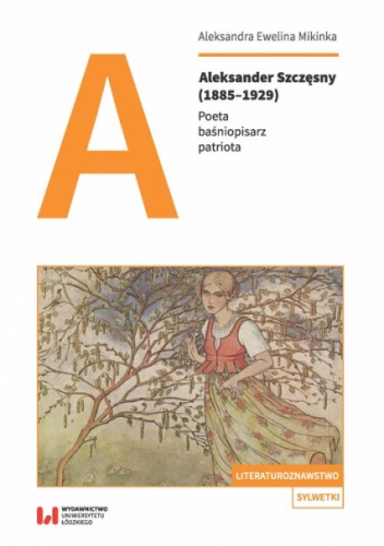 Aleksander_Szczesny__1885_1929_._Poeta__basniopisarz__patriota