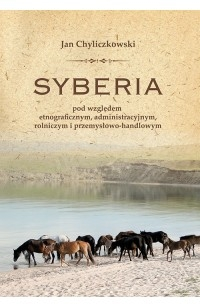 Syberia_pod_wzgledem_etnograficznym__administracyjnym__rolniczym_i_przemyslowo_handlowym