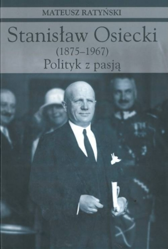 Stanislaw_Osiecki__1875_1967_._Polityk_z_pasja