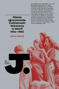 Miasto_zgruzowstale._Codziennosc_Warszawy_w_latach_1954_1955