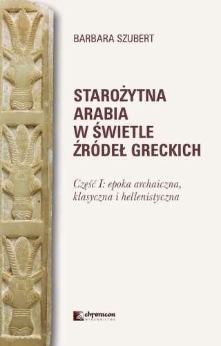 Starozytna_Arabia_w_swietle_zrodel_greckich._Czesc_I__epoka_archaiczna__klasyczna_i_hellenistyczna