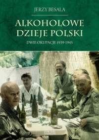 Alkoholowe_dzieje_Polski._Dwie_okupacje_1939_1945