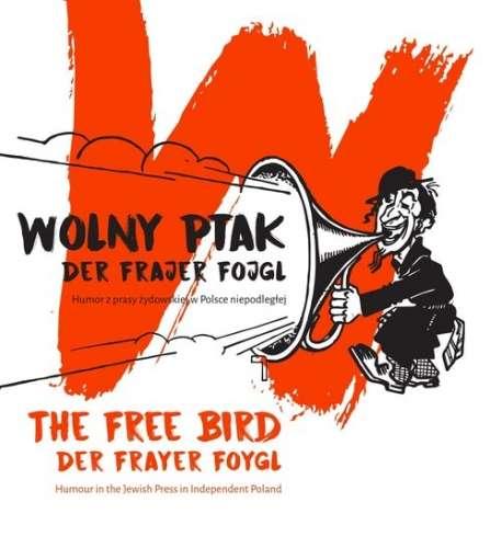 Wolny_ptak._Der_Frajer_Fojgl._Humor_z_prasy_zydowskiej_w_Polsce_niepodleglej
