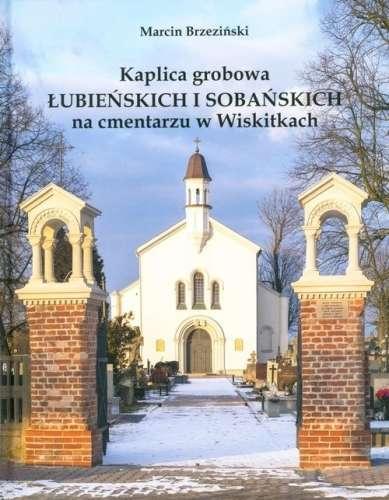 Kaplica_grobowa_Lubienskich_i_Sobanskich_na_cmentarzu_w_Wiskitkach