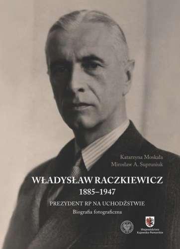 Wladyslaw_Raczkiewicz_1885_1947._Prezydent_RP_na_uchodzstwie._Biografia_fotograficzna