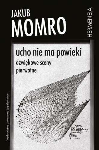 Ucho_nie_ma_powieki._Dzwiekowe_sceny_pierwotne