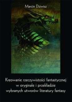 Kreowanie_rzeczywistosci_fantastycznej_w_oryginale_i_przekladzie_wybranych_utworow_literatury_fantasy