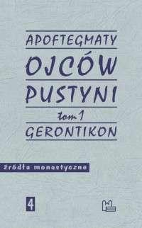 Apoftegmaty_Ojcow_Pustyni__t._1__Gerontikon
