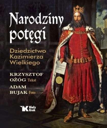 Narodziny_potegi._Dziedzictwo_Kazimierza_Wielkiego