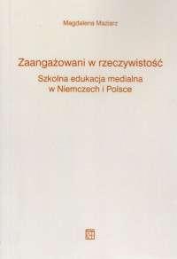 Zaangazowani_w_rzeczywistosc._Szkolna_edukacja_medialna_w_Niemczech_i_Polsce